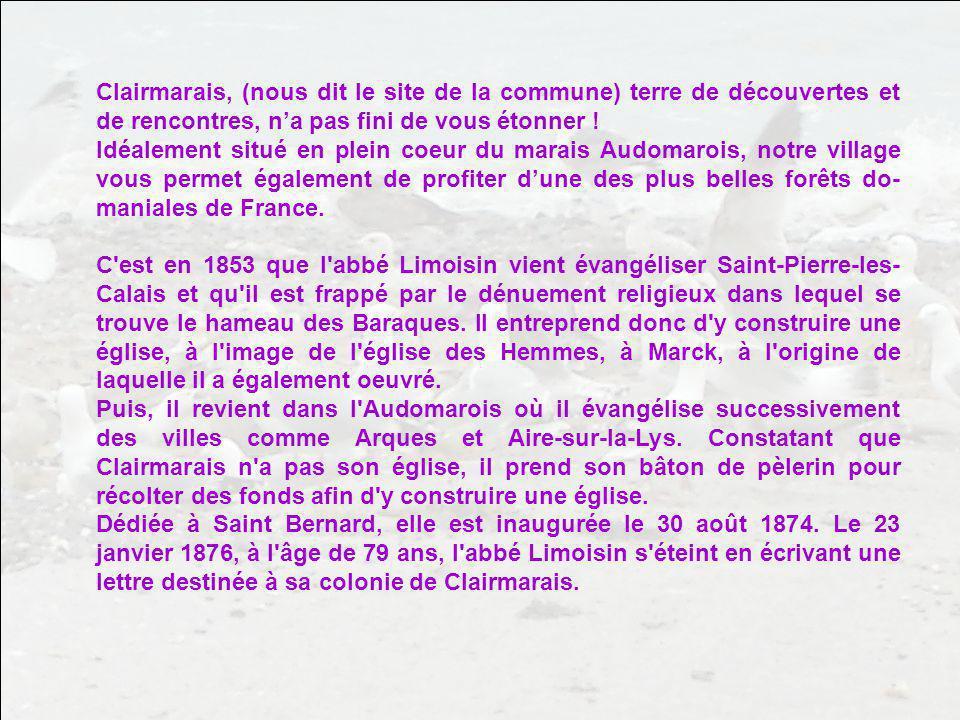 Clairmarais, (nous dit le site de la commune) terre de découvertes et de rencontres, n'a pas fini de vous étonner !