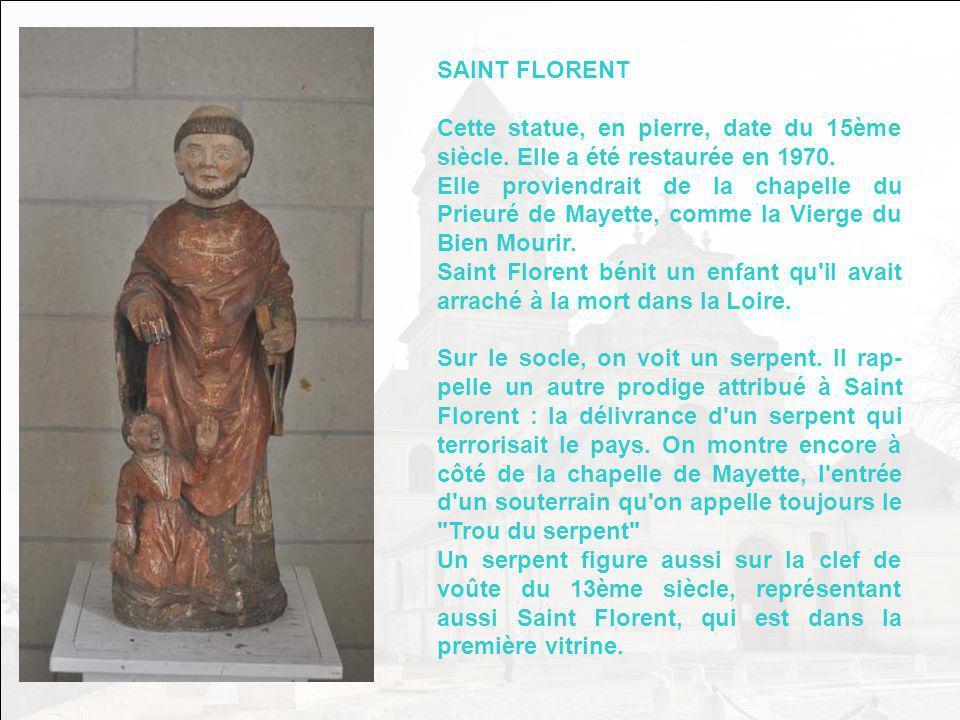 SAINT FLORENT Cette statue, en pierre, date du 15ème siècle. Elle a été restaurée en 1970.