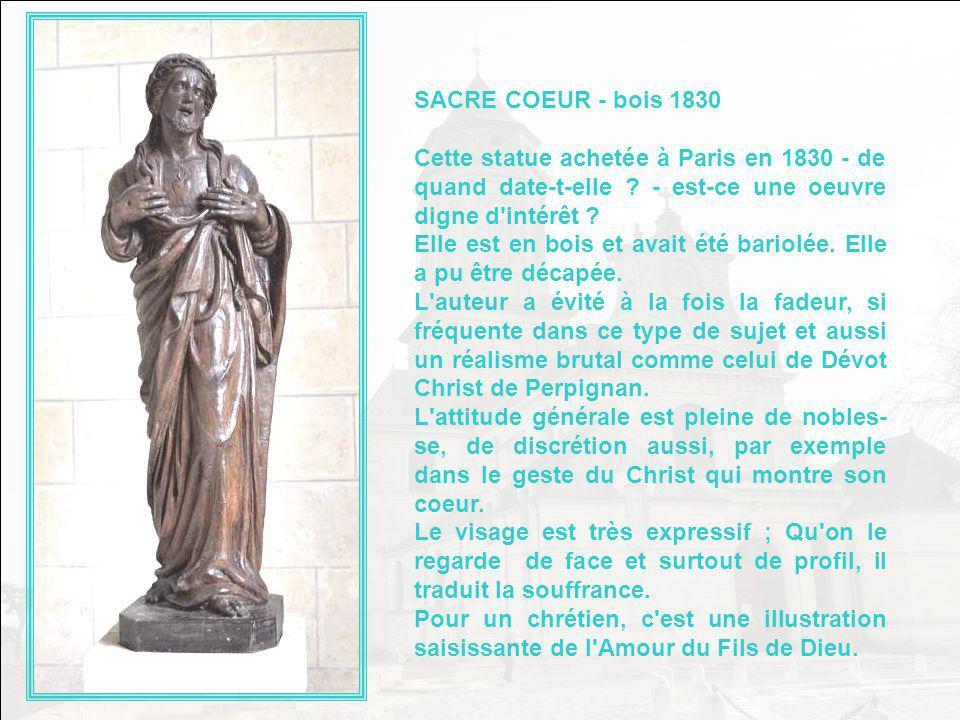 SACRE COEUR - bois 1830 Cette statue achetée à Paris en 1830 - de quand date-t-elle - est-ce une oeuvre digne d intérêt