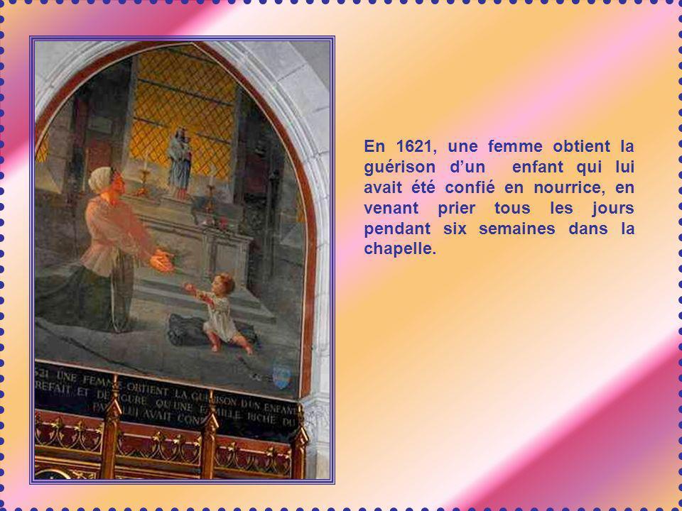 En 1621, une femme obtient la guérison d'un enfant qui lui avait été confié en nourrice, en venant prier tous les jours pendant six semaines dans la chapelle.