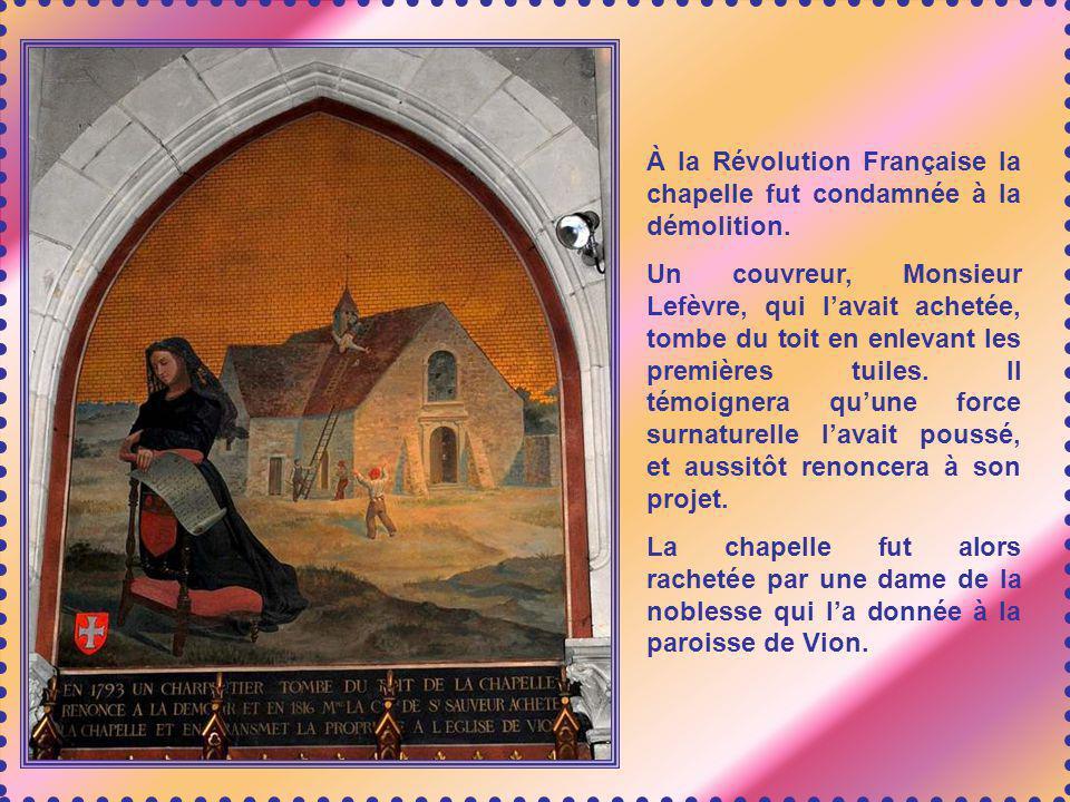 À la Révolution Française la chapelle fut condamnée à la démolition.