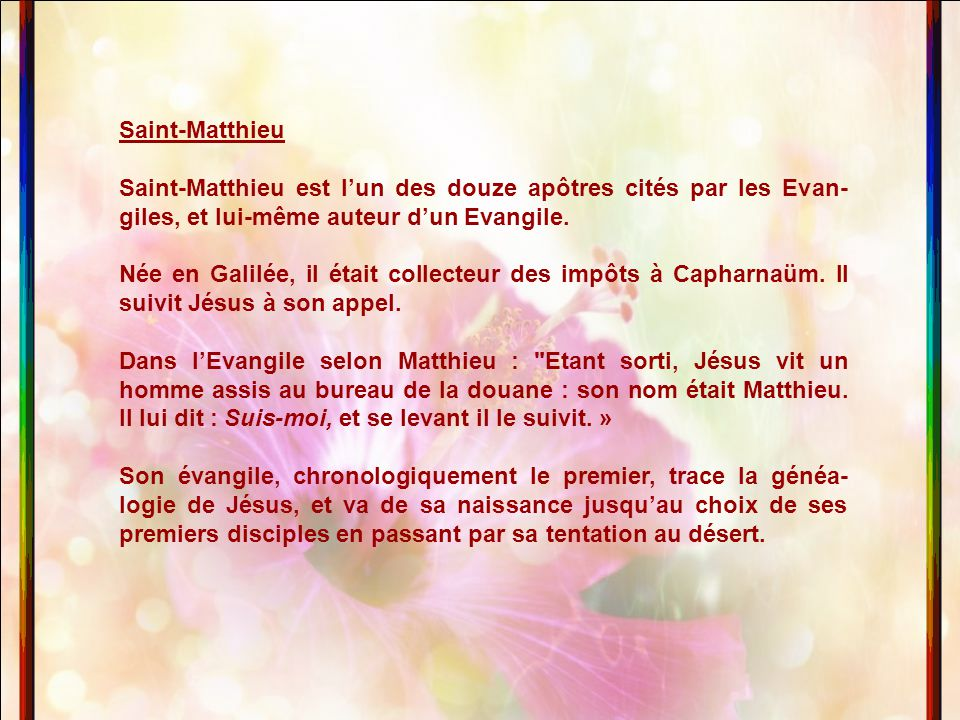 Saint-Matthieu Saint-Matthieu est l'un des douze apôtres cités par les Evan-giles, et lui-même auteur d'un Evangile.