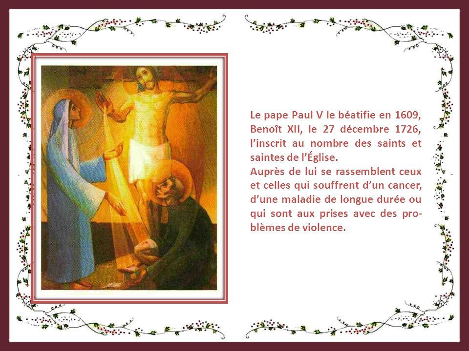 Le pape Paul V le béatifie en 1609, Benoît XII, le 27 décembre 1726, l'inscrit au nombre des saints et saintes de l'Église.