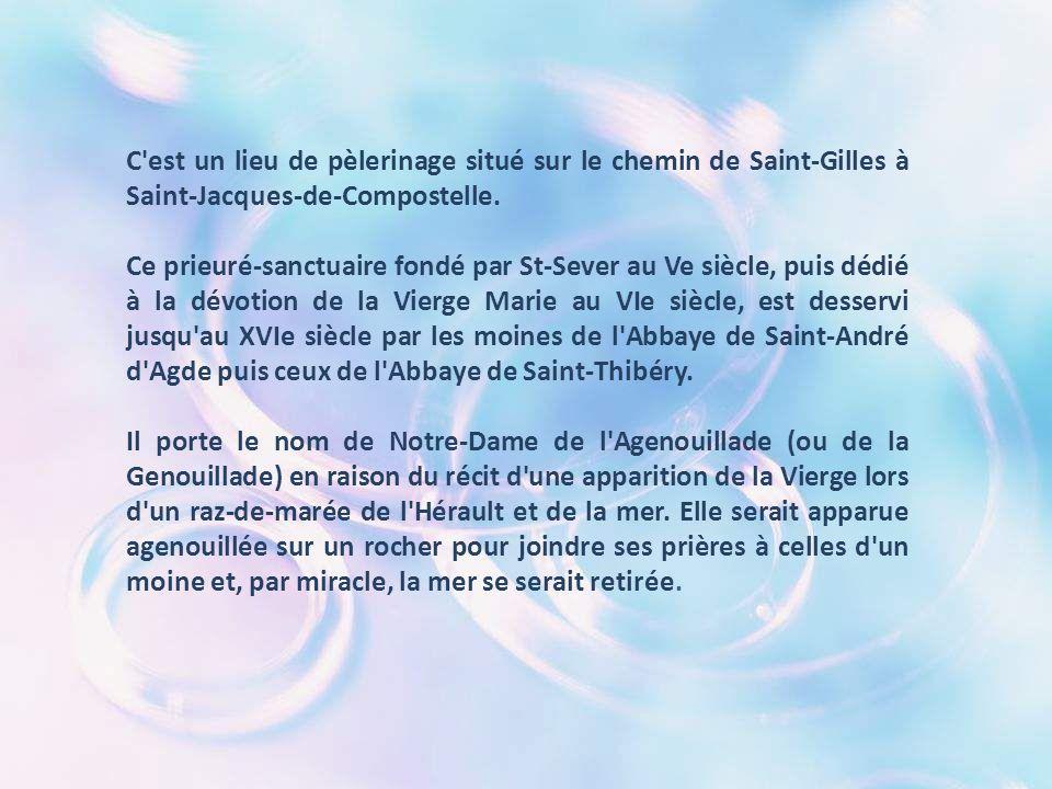 C est un lieu de pèlerinage situé sur le chemin de Saint-Gilles à Saint-Jacques-de-Compostelle.