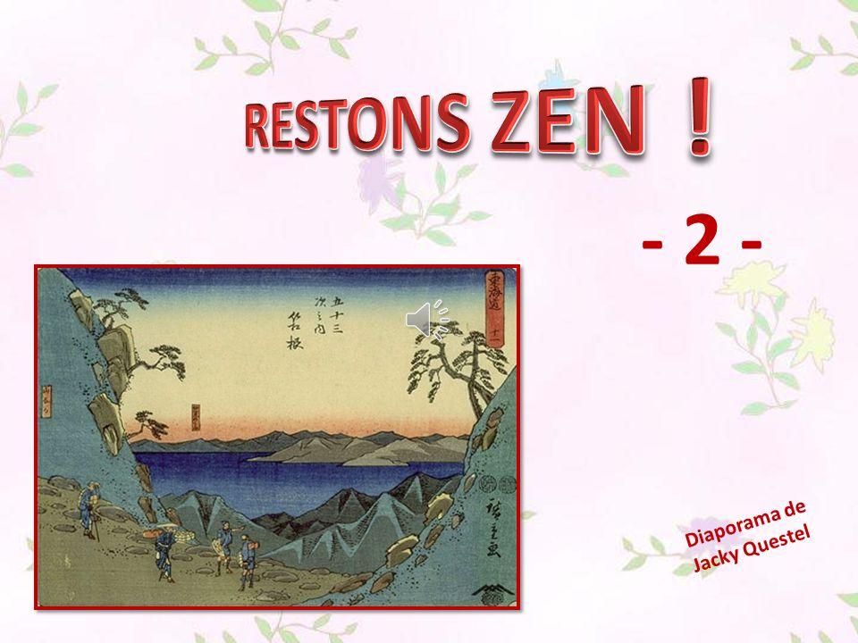 RESTONS ZEN ! - 2 - Diaporama de Jacky Questel