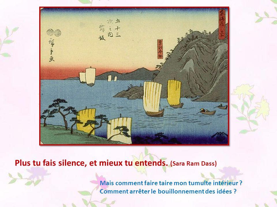 Plus tu fais silence, et mieux tu entends. (Sara Ram Dass)