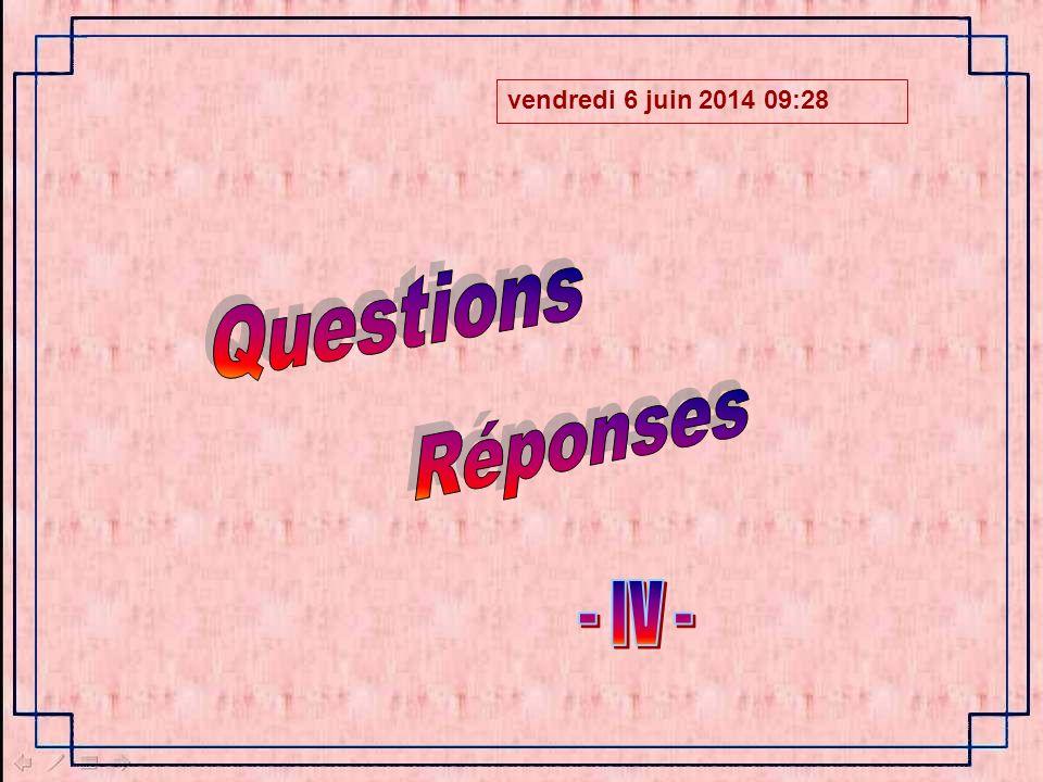 samedi 1er avril 2017 11:27 Questions Réponses - IV -