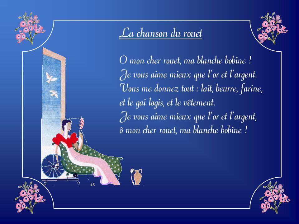 La chanson du rouet Ô mon cher rouet, ma blanche bobine !