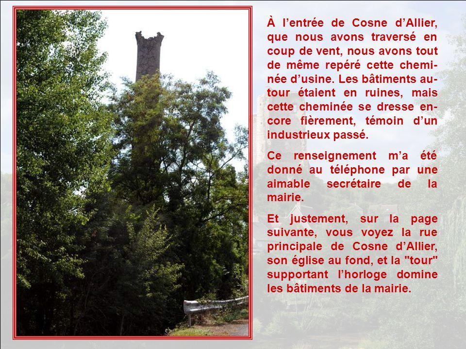 À l'entrée de Cosne d'Allier, que nous avons traversé en coup de vent, nous avons tout de même repéré cette chemi-née d'usine. Les bâtiments au-tour étaient en ruines, mais cette cheminée se dresse en-core fièrement, témoin d'un industrieux passé.
