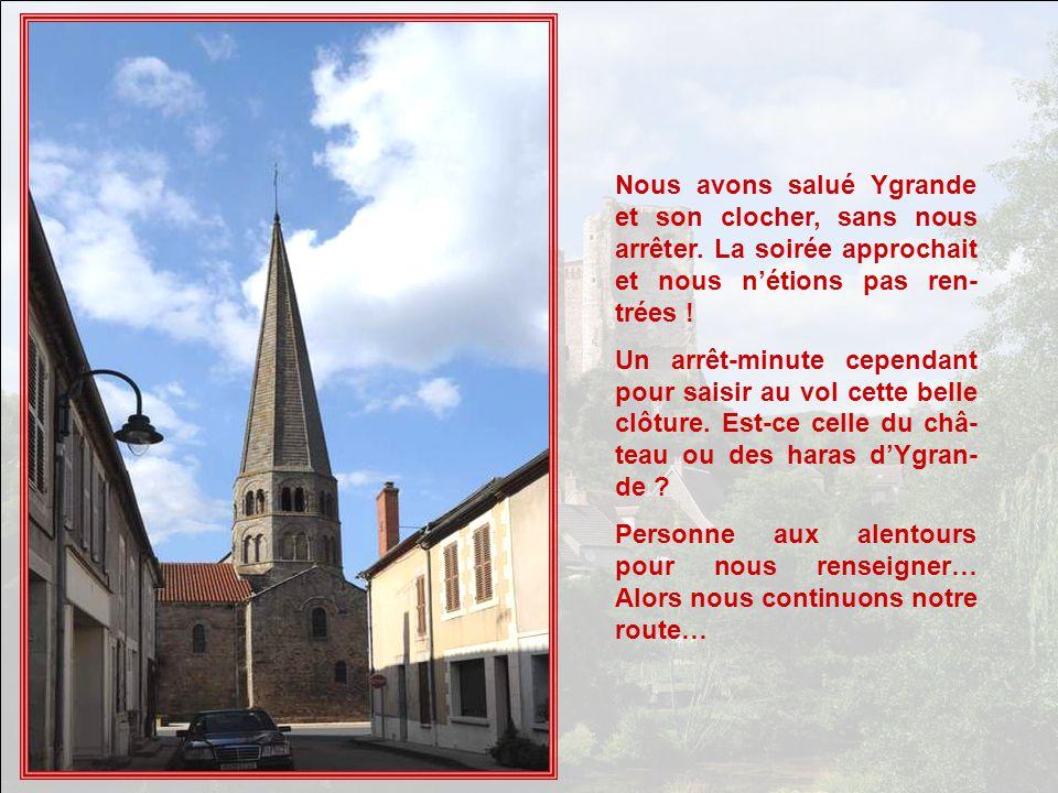 Nous avons salué Ygrande et son clocher, sans nous arrêter