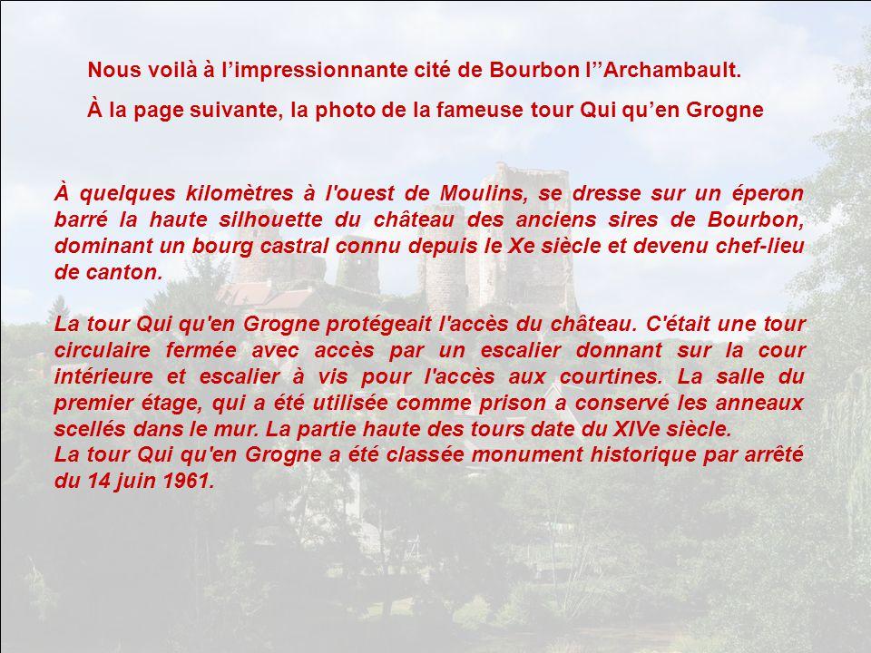 Nous voilà à l'impressionnante cité de Bourbon l''Archambault.