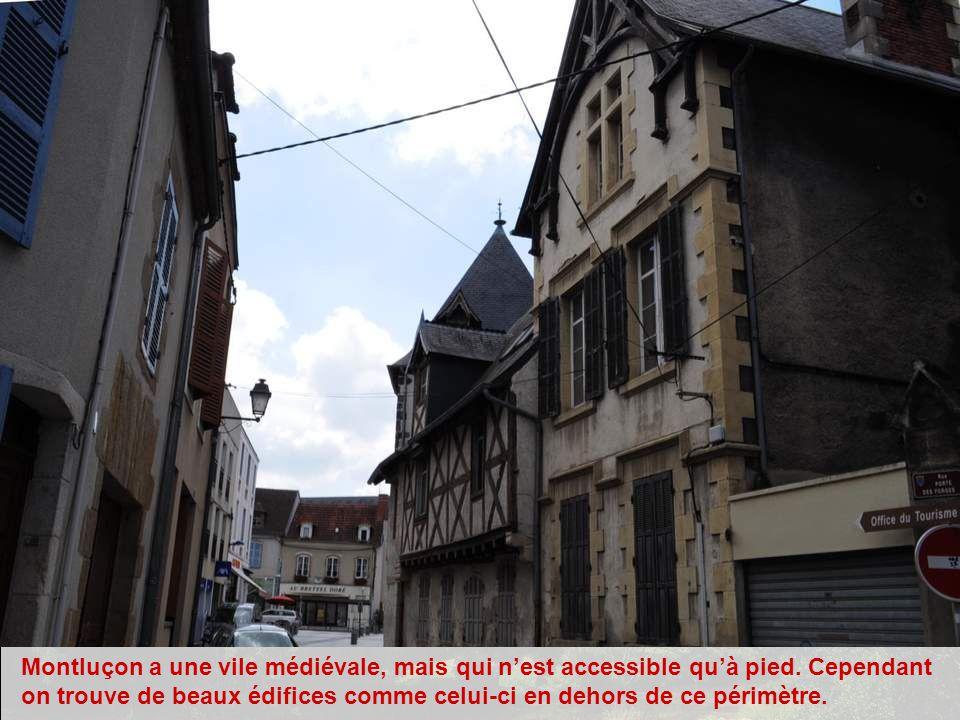 Montluçon a une vile médiévale, mais qui n'est accessible qu'à pied
