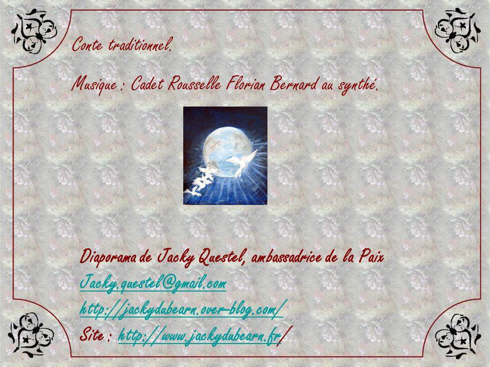 Conte traditionnel. Musique : Cadet Rousselle Florian Bernard au synthé. Diaporama de Jacky Questel, ambassadrice de la Paix.