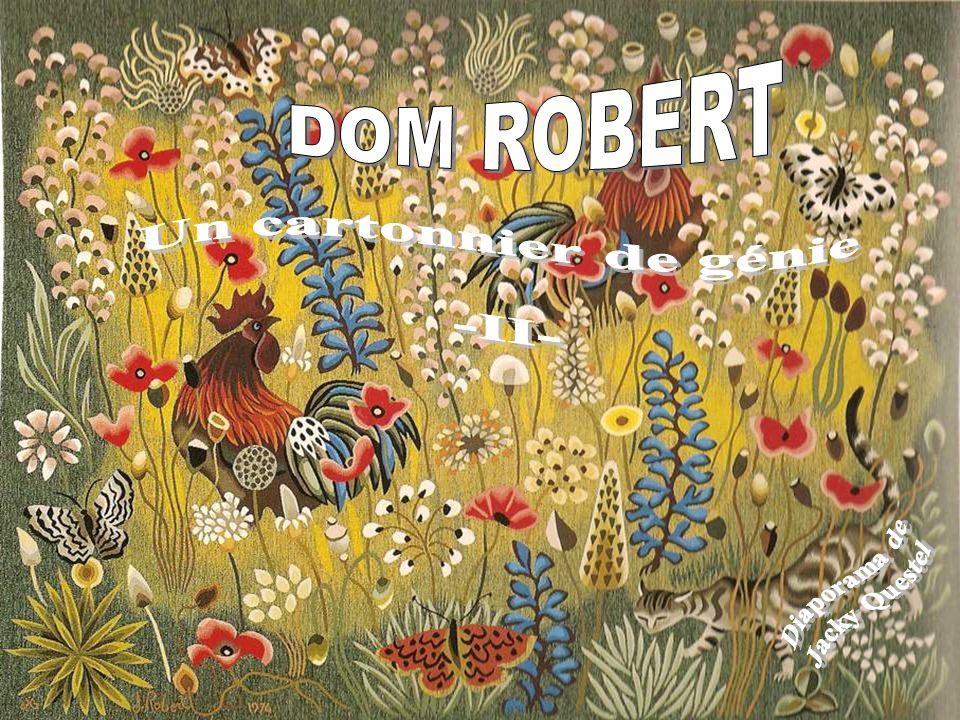 DOM ROBERT Un cartonnier de génie -II- Diaporama de Jacky Questel