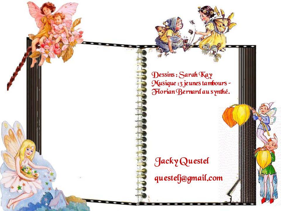 Jacky Questel questelj@gmail.com Dessins : Sarah Kay