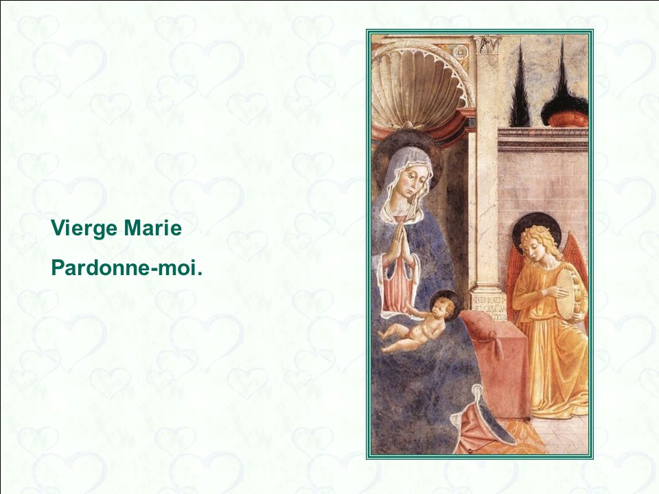 Vierge Marie Pardonne-moi.