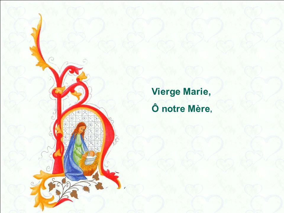 Vierge Marie, Ô notre Mère,