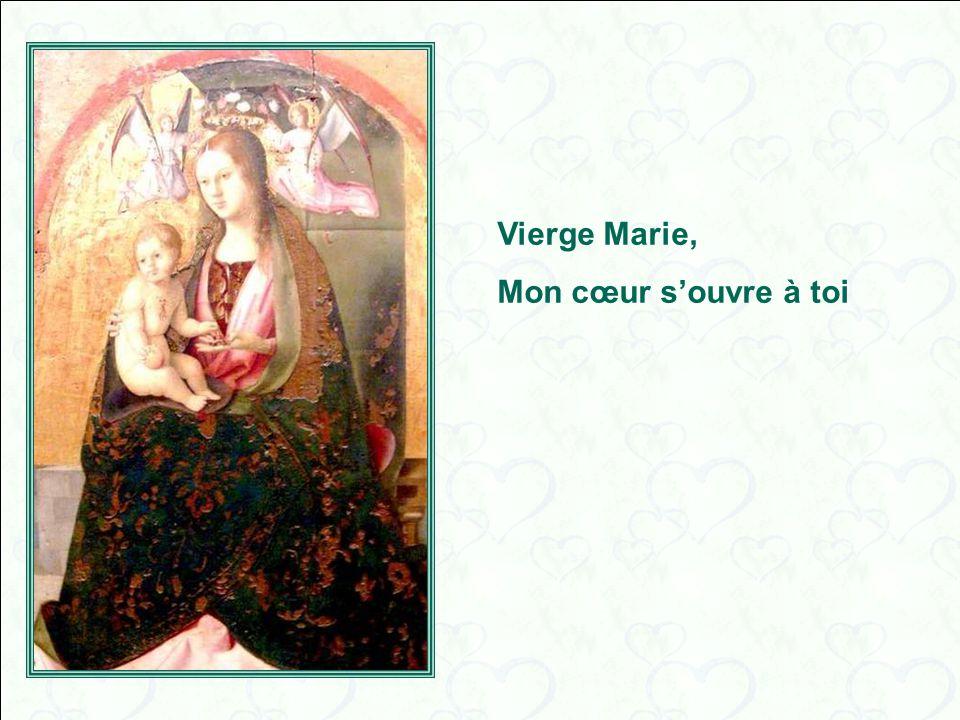 Vierge Marie, Mon cœur s'ouvre à toi