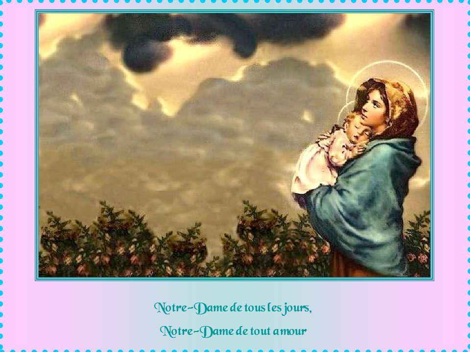 Notre-Dame de tous les jours, Notre-Dame de tout amour