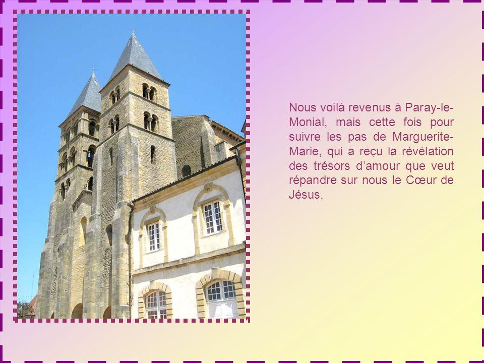 Nous voilà revenus à Paray-le-Monial, mais cette fois pour suivre les pas de Marguerite-Marie, qui a reçu la révélation des trésors d'amour que veut répandre sur nous le Cœur de Jésus.