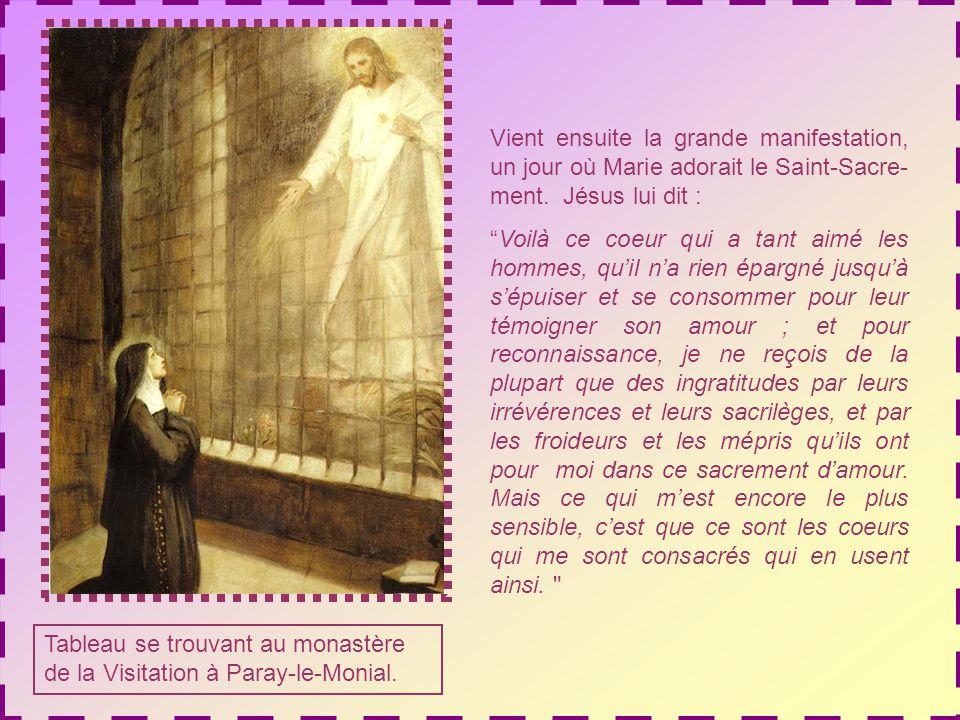 Vient ensuite la grande manifestation, un jour où Marie adorait le Saint-Sacre-ment. Jésus lui dit :
