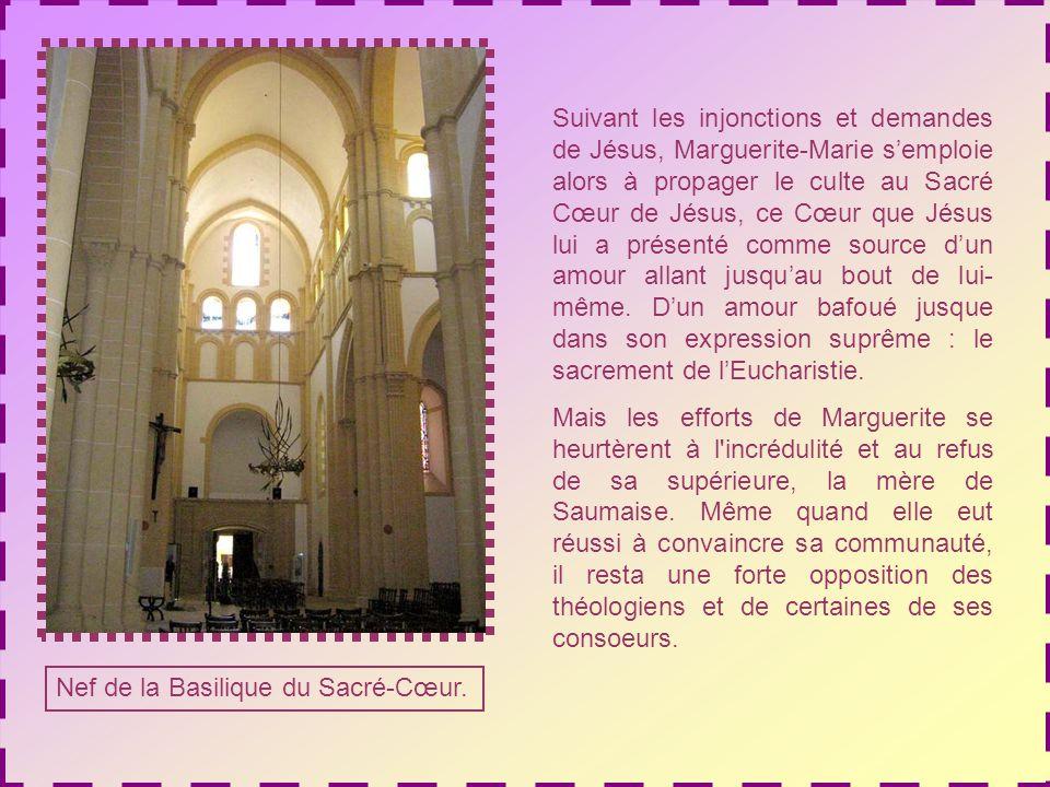 Suivant les injonctions et demandes de Jésus, Marguerite-Marie s'emploie alors à propager le culte au Sacré Cœur de Jésus, ce Cœur que Jésus lui a présenté comme source d'un amour allant jusqu'au bout de lui-même. D'un amour bafoué jusque dans son expression suprême : le sacrement de l'Eucharistie.