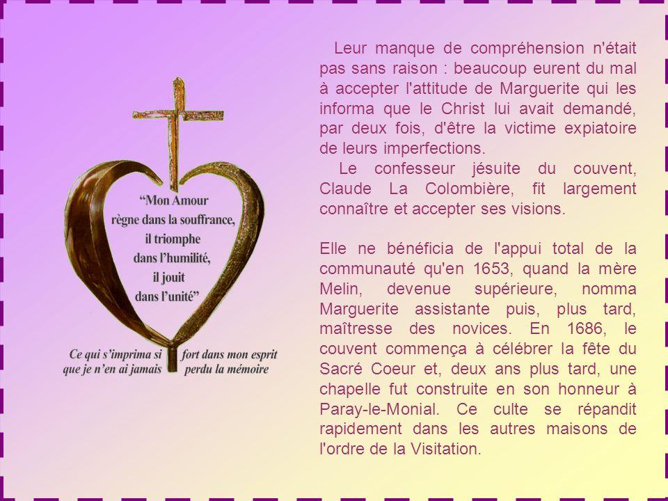 Leur manque de compréhension n était pas sans raison : beaucoup eurent du mal à accepter l attitude de Marguerite qui les informa que le Christ lui avait demandé, par deux fois, d être la victime expiatoire de leurs imperfections.
