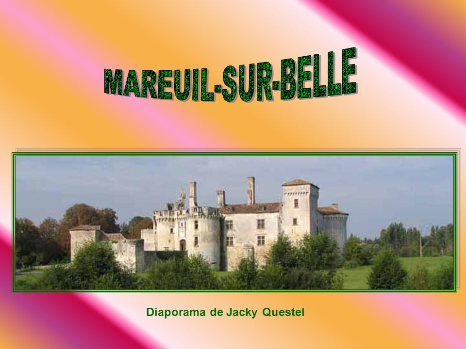 MAREUIL-SUR-BELLE Diaporama de Jacky Questel