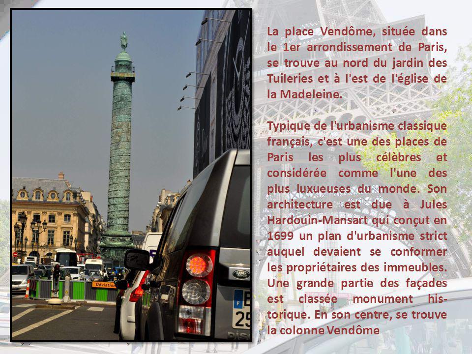 La place Vendôme, située dans le 1er arrondissement de Paris, se trouve au nord du jardin des Tuileries et à l est de l église de la Madeleine.