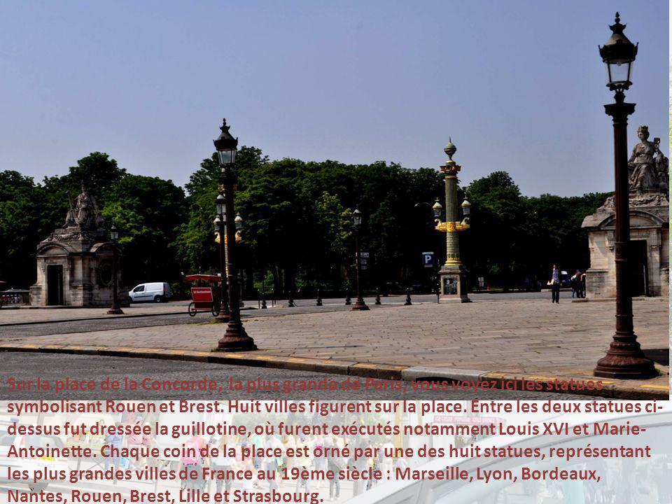 Sur la place de la Concorde, la plus grande de Paris, vous voyez ici les statues symbolisant Rouen et Brest.