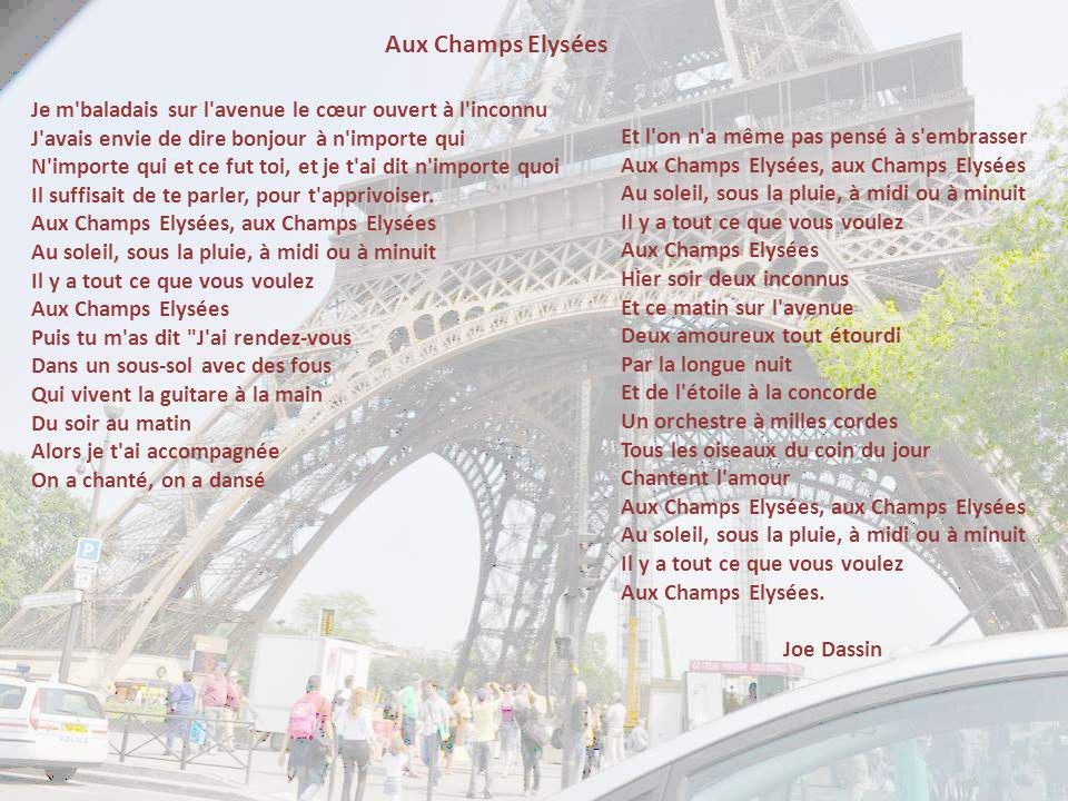Aux Champs Elysées Je m baladais sur l avenue le cœur ouvert à l inconnu. J avais envie de dire bonjour à n importe qui.