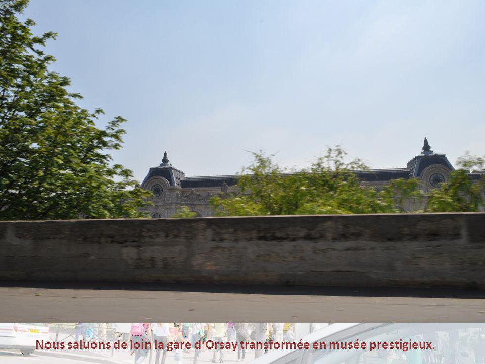 Nous saluons de loin la gare d'Orsay transformée en musée prestigieux.