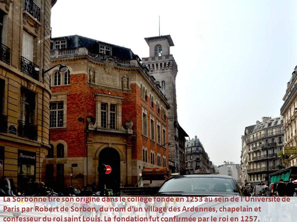 La Sorbonne tire son origine dans le collège fondé en 1253 au sein de l Université de Paris par Robert de Sorbon, du nom d un village des Ardennes, chapelain et confesseur du roi saint Louis.
