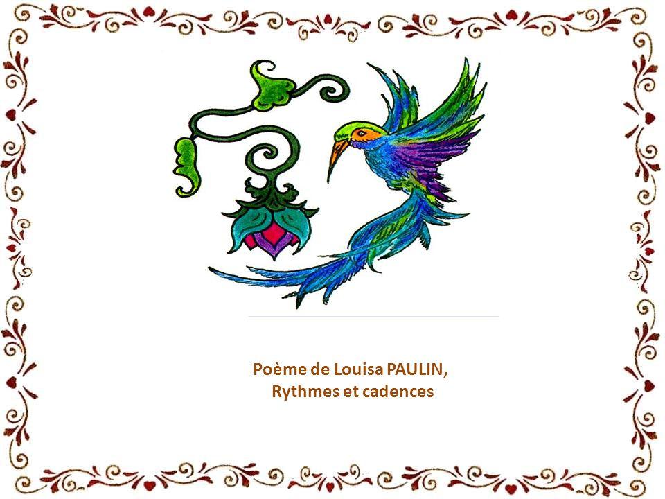 Poème de Louisa PAULIN, Rythmes et cadences