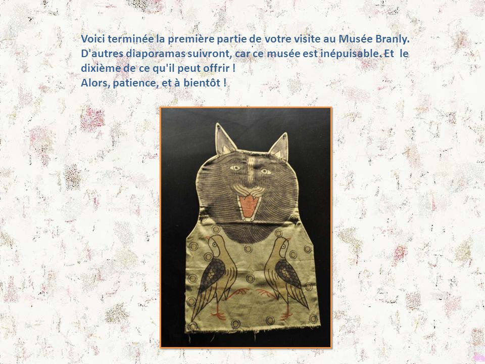 Voici terminée la première partie de votre visite au Musée Branly.