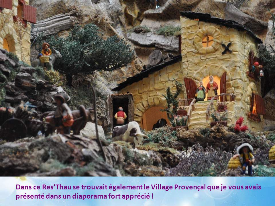 Dans ce Res'Thau se trouvait également le Village Provençal que je vous avais présenté dans un diaporama fort apprécié !