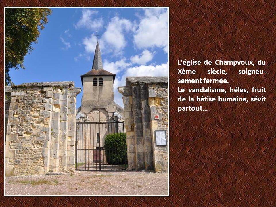 L église de Champvoux, du Xème siècle, soigneu-sement fermée.