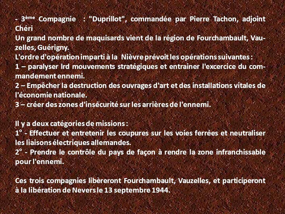 - 3ème Compagnie : Duprillot , commandée par Pierre Tachon, adjoint Chéri