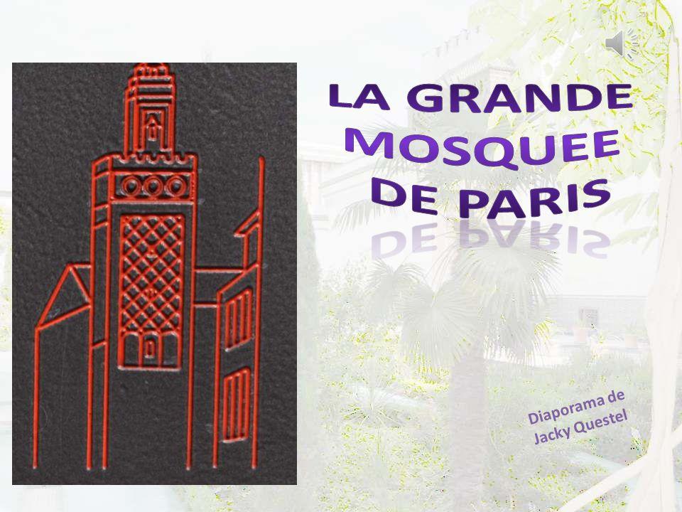 LA GRANDE MOSQUEE DE PARIS