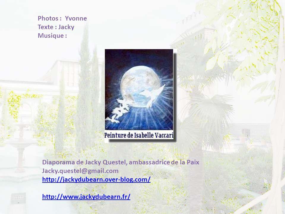 Photos : Yvonne Texte : Jacky. Musique : Diaporama de Jacky Questel, ambassadrice de la Paix. Jacky.questel@gmail.com.