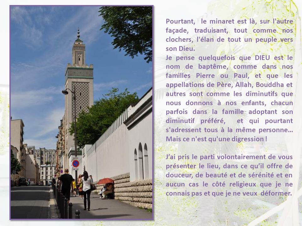 Pourtant, le minaret est là, sur l autre façade, traduisant, tout comme nos clochers, l élan de tout un peuple vers son Dieu.