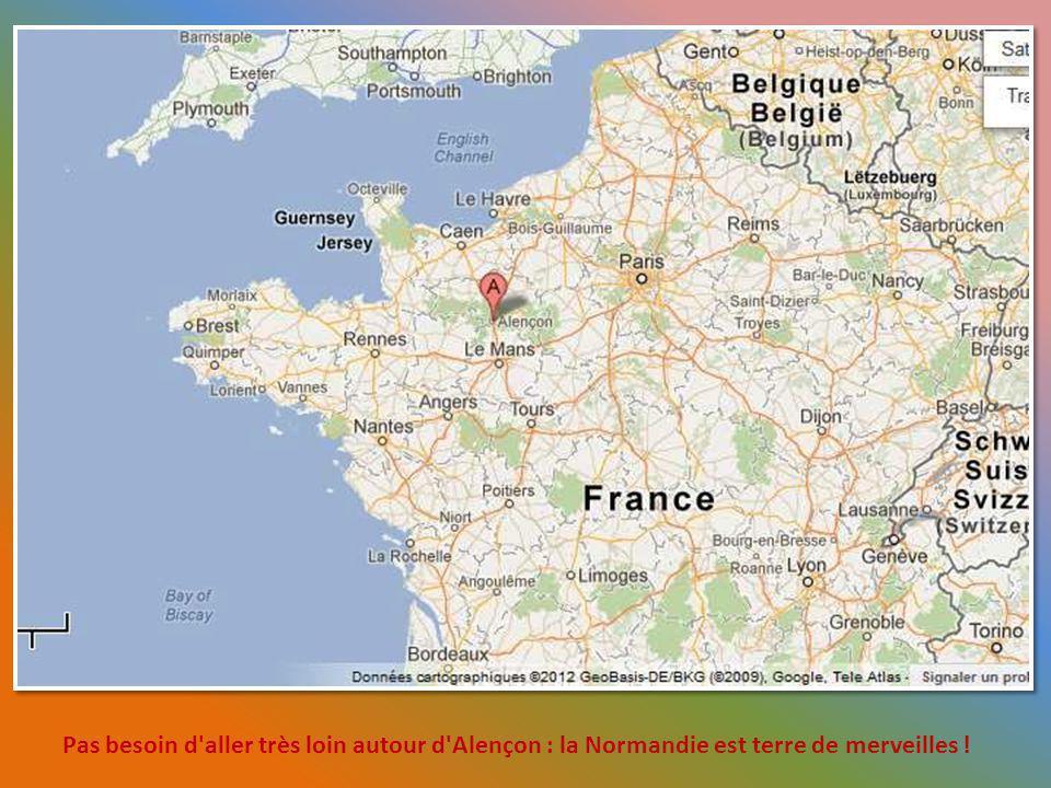 Pas besoin d aller très loin autour d Alençon : la Normandie est terre de merveilles !