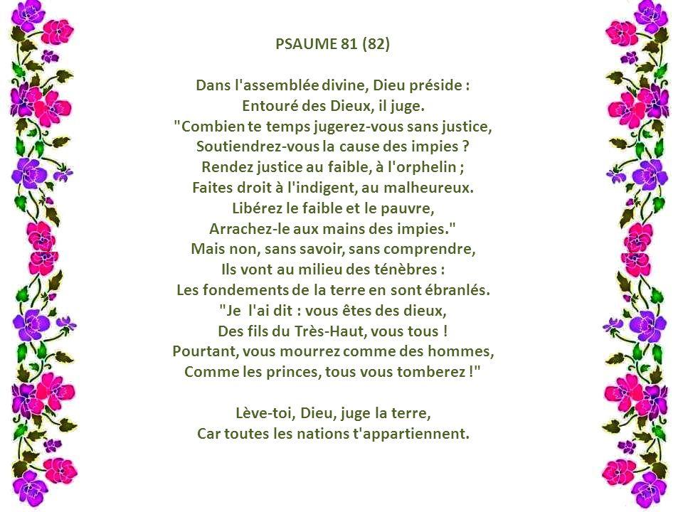Dans l assemblée divine, Dieu préside : Entouré des Dieux, il juge.