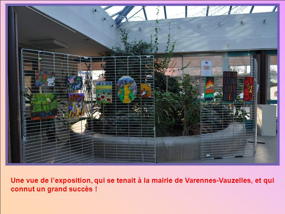 Une vue de l'exposition, qui se tenait à la mairie de Varennes-Vauzelles, et qui connut un grand succès !