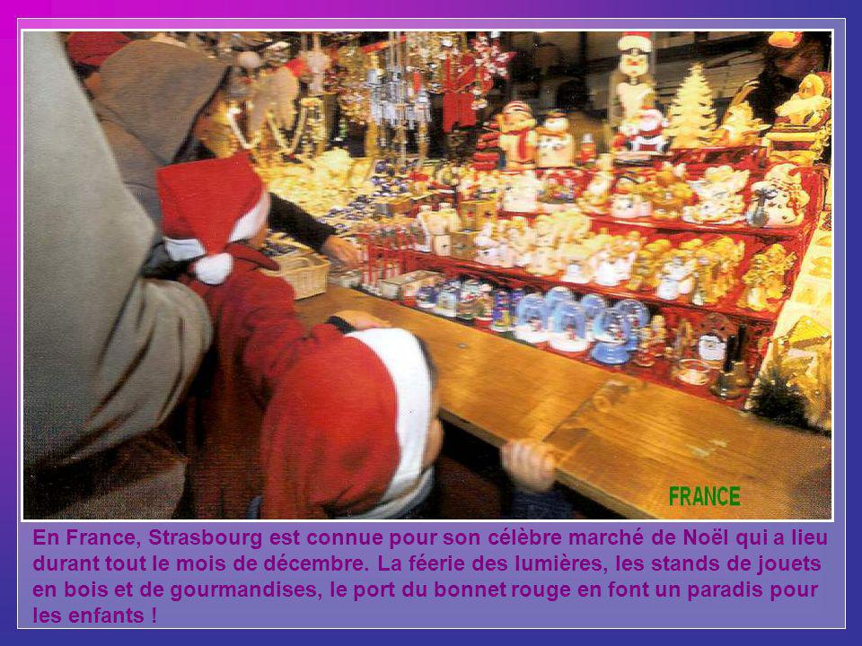 En France, Strasbourg est connue pour son célèbre marché de Noël qui a lieu durant tout le mois de décembre.