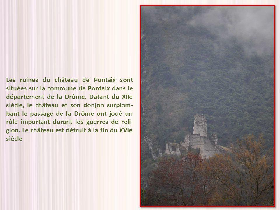 Les ruines du château de Pontaix sont situées sur la commune de Pontaix dans le département de la Drôme.
