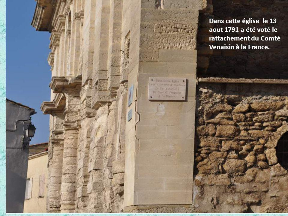 Dans cette église le 13 aout 1791 a été voté le rattachement du Comté Venaisin à la France.