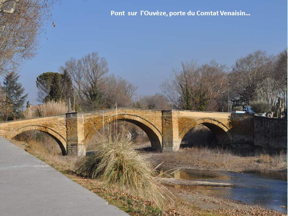 Pont sur l Ouvèze, porte du Comtat Venaisin…