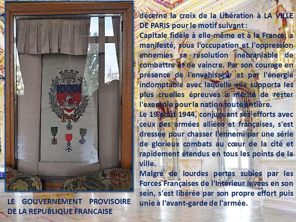 décerne la croix de la Libération à LA VILLE DE PARIS pour le motif suivant :