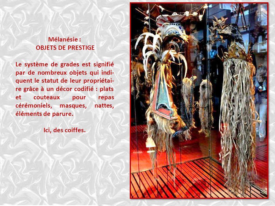 Mélanésie : OBJETS DE PRESTIGE.